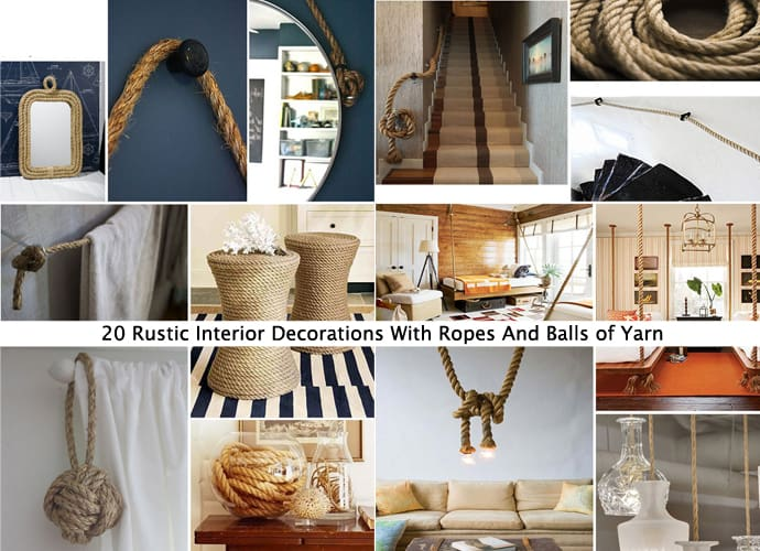 40 Rustic Home Decor Ideas You Can Build Yourself: 20 Rustic Interior Decorations With Ropes And Balls Of Yarn