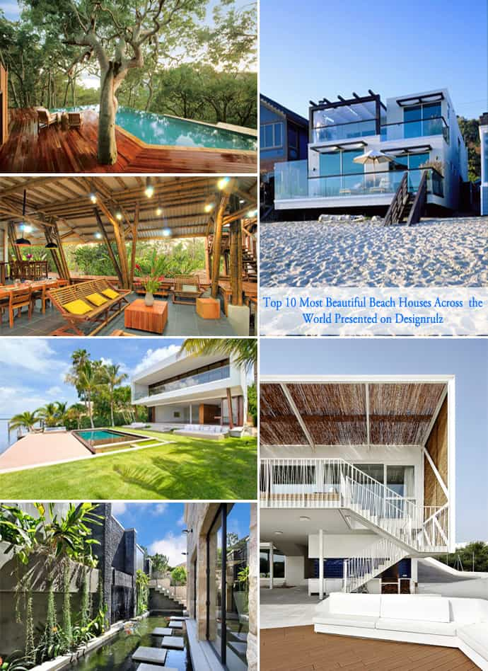 Top 10 most beautiful beach houses across the world for Top beautiful house