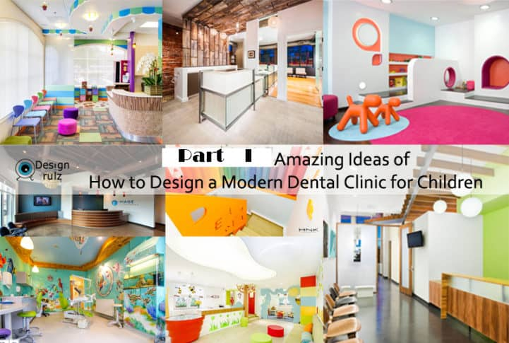 Amazing Ideas Of How To Design A Modern Dental Clinic For Children Part 1