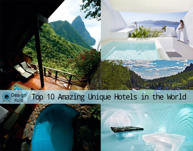 Top 10 amazing unique hotels in the world for Top 10 hotels in the world