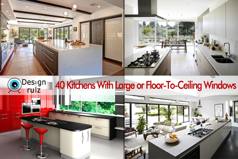 40 Kitchens With or Floor To Ceiling Windows